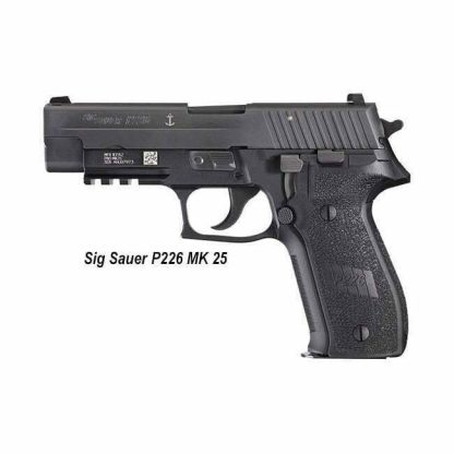 Sig Sauer P226 MK25, P226 MK25, 798681450695, in Stock, For Sale