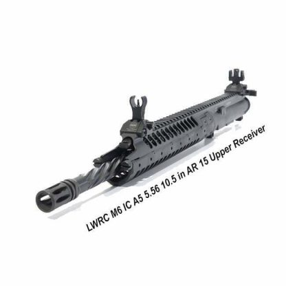 LWRC M6 IC A5 5.56 10.5 in AR 15 Upper Receiver , in Stock, For Sale