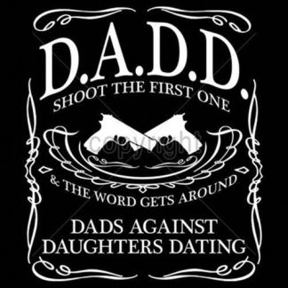 D.A.D.D Dads Against Daughters Dating Shoot The First One and Word Gets Around