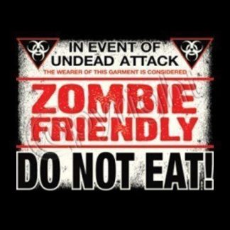 In Event Of Undead Attack Zombie Friendly Do Not Eat
