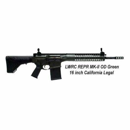 LWRC REPR MK-II OD Green 16 inch California Legal, in Stock, For Sale