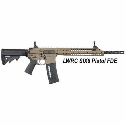 LWRC SIX8 Pistol FDE, in Stock, For Sale