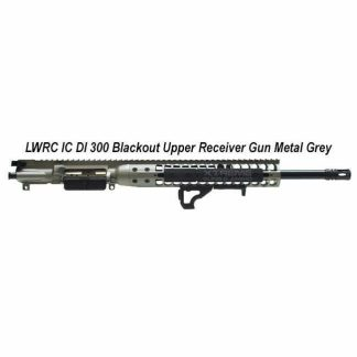 LWRC IC DI 300 Blackout Upper Receiver Gun Metal Grey, in Stock, For Sale