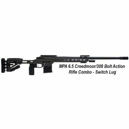 MPA 6.5 Creedmoor/308 Bolt Action Rifle Combo Switch Lug, in Stock, For Sale