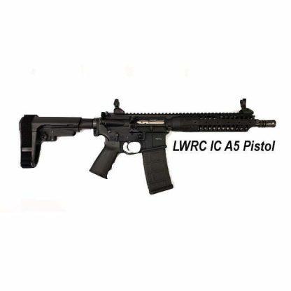 LWRC IC A5 Pistol, in Stock, For Sale