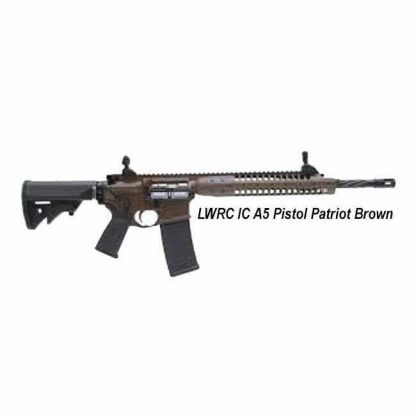 LWRC IC A5 Pistol Patriot Brown, in Stock, For Sale