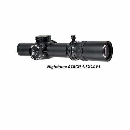NIghtforce ATACR 1-8X24, F1, C597, 847362015507, in Stock, For Sale