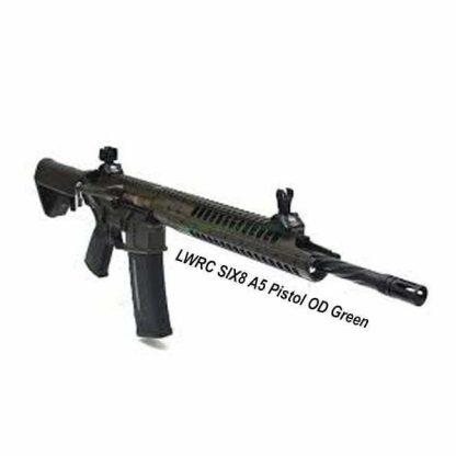 LWRC SIX8 A5 Pistol OD Green, in Stock, For Sale