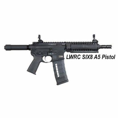 LWRC SIX8 A5 Pistol, in Stock, For Sale