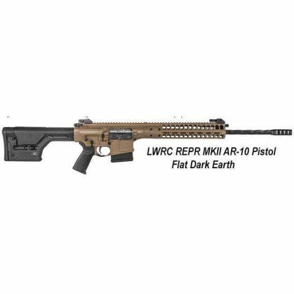 LWRC REPR MKII 308 AR-10 Pistol, Flat Dark Earth, in Stock, For Sale
