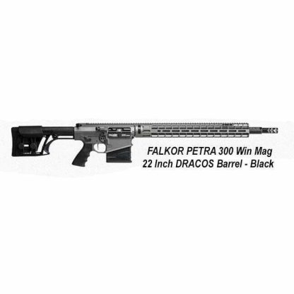 FALKOR PETRA 300 Win Mag 22 Inch DRACOS Barrel , Black, in Stock, For Sale