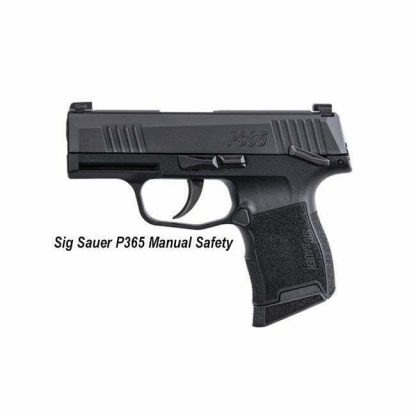 Sig Sauer P365 Manual Safety, 365-9-BXR3-MS, 798681599479, in Stock, For Sale