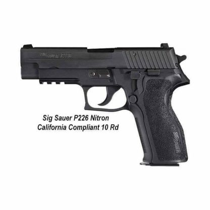 Sig Sauer P226 Nitron California Compliant (10 Round), 226R9BSSCA, 798681430376, in Stock, For Sale