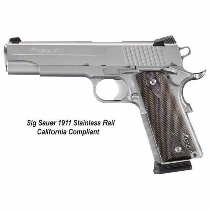 Sig Sauer 1911 Stainless Rail California Compliant, 1911R45SSSCA, 798681437146, in Stock, For Sale