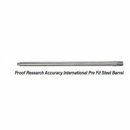 Proof Research Accuracy International Pre Fit Steel Barrels, in Stock, For Sale