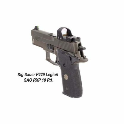 Sig Sauer P229 Legion SAO RXP (10 Round), 229R-9-LEGION-SAO-RXP, 798681626625, in Stock, For Sale