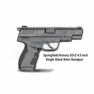 Springfield Armory XD-E 4.5 inch Single Stack 9mm Handgun, XDE9459B, in Stock, For Sale