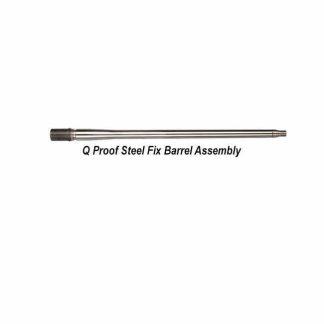 Q Proof Steel Fix Barrel Assembly
