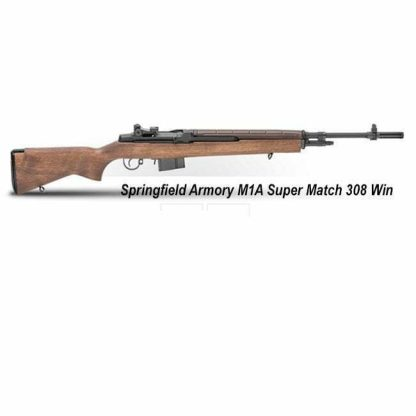 Springfield Armory M1A Super Match 308 Win, SA9102, SA9102CA, in Stock, For Sale