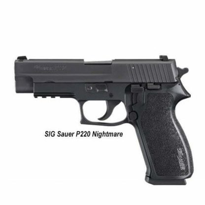 SIG Sauer P220 Nightmare, 220R-45-NMR-CW-500, 798681629732, in Stock, For Sale