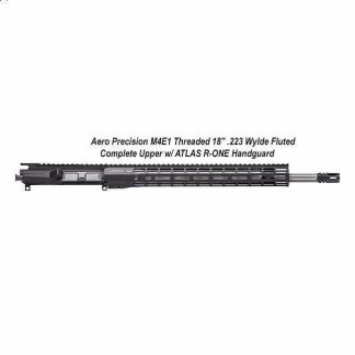 """Aero Precision M4E1 Threaded 18"""" .223 Wylde Fluted Complete Upper Receiver w/ ATLAS R-ONE Handguard, APPG700605P51, in Stock, For Sale"""