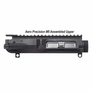 Aero Precision M5 Assembled Upper, in Stock, For Sale