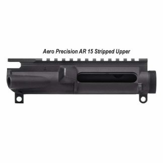 Aero Precision AR 15 Stripped Upper, in Stock, For Sale