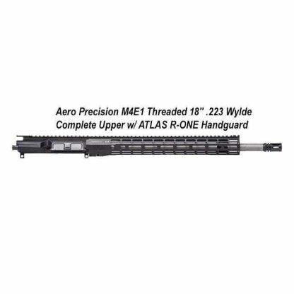 "Aero Precision M4E1 Threaded 18"" .223 Wylde Complete Upper Receiver w/ ATLAS R-ONE Handguard, APPG700605P42, in Stock, For Sale"