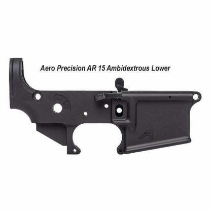 Aero Precision AR 15 Ambidextrous Stripped Lower, Black, APAR501102C, 00815421020472, in Stock, For Sale