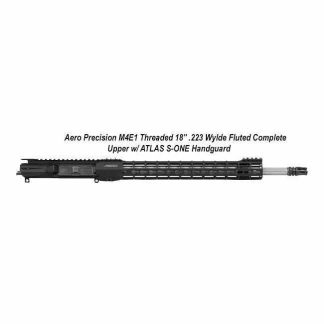 "AERO Precision M4E1 Threaded 18"" .223 Wylde Fluted Complete Upper w/ ATLAS S-ONE Handguard, Black, APPG700206F, in Stock, For Sale"