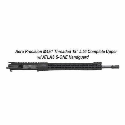"""Aero Precision M4E1 Threaded 18"""" 5.56 Complete Upper Receiver w/ ATLAS S-ONE Handguard, APPG700209, in Stock, For Sale"""
