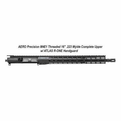 """AERO Precision M4E1 Threaded 16"""" .223 Wylde Complete Upper w/ ATLAS R-ONE Handguard, Black, APPG700705M72, in Stock, For Sale"""
