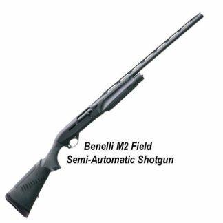 Benelli M2 Field Semi-Automatic Shotgun, in Stock, For Sale