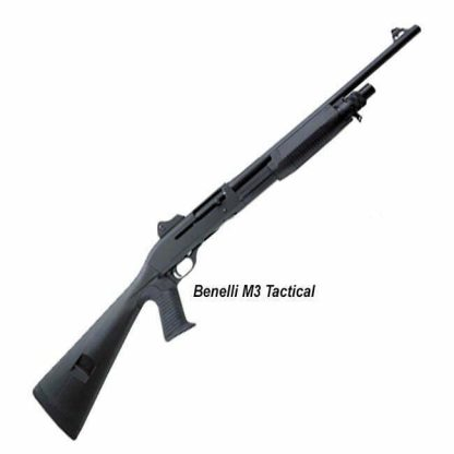 Benelli M3 Tactical Semi-Automatic/Pump Action, Pistol Grip, 11606, 0650350116069, in Stock, For Sale
