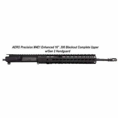 "AERO Precision M4E1 Enhanced 16"" .300 Blackout Complete Upper w/Gen 2 Handguard, in Stock, For Sale"