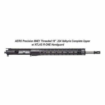 """AERO Precision M4E1 Threaded 18"""" .224 Valkyrie Complete Upper w/ ATLAS R-ONE Handguard, Black, APPG700705P56, in Stock, For Sale"""
