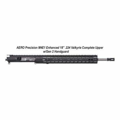 """AERO Precision M4E1 Enhanced 18"""" .224 Valkyrie Complete Upper w/Gen 2 Handguard, Black, APPG640251P56, in Stock, For Sale"""