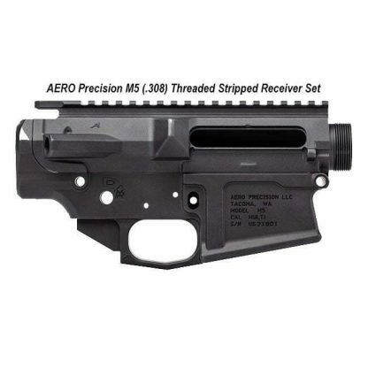 AERO Precision M5 (.308) Threaded Stripped Receiver Set , in Stock, For Sale