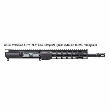 "AERO Precision AR15 11.5"" 5.56 Complete Upper w/ATLAS R-ONE Handguard,APAR610602M29, in Stock, For Sale"