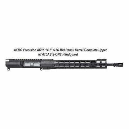 "AERO Precision AR15 14.7"" 5.56 Mid Pencil Barrel Complete Upper w/ ATLAS S-ONE Handguard"