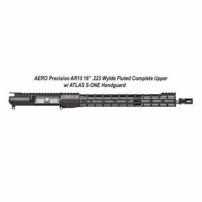 "AERO Precision AR15 16"" .223 Wylde Fluted Complete Upper w/ ATLAS S-ONE Handguard, APAR610505M50, in Stock, For Sale"