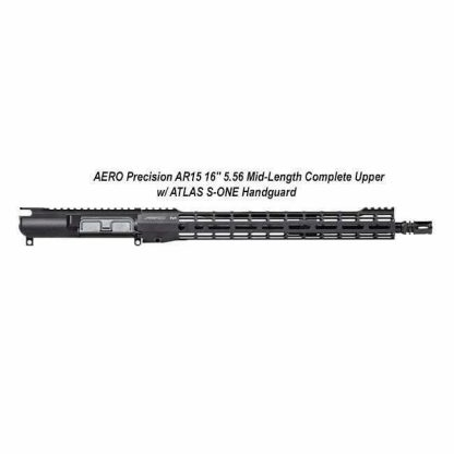 "AERO Precision AR15 16"" 5.56 Mid-Length Complete Upper w/ ATLAS S-ONE Handguard, APAR610505M7, in Stock, For Sale"