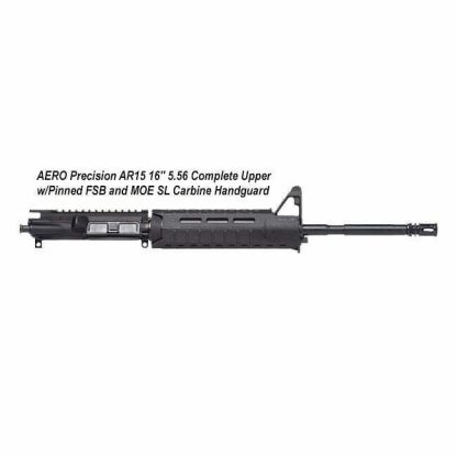 "AERO Precision AR15 16"" 5.56 Complete Upper w/Pinned FSB and MOE SL Carbine Handguard, Black, APPG502504M64, in Stock, For Sale"