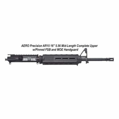 "AERO Precision AR15 16"" 5.56 Mid-Length Complete Upper w/Pinned FSB and MOE Handguard, Black, APPG502503M65, in Stock, For Sale"