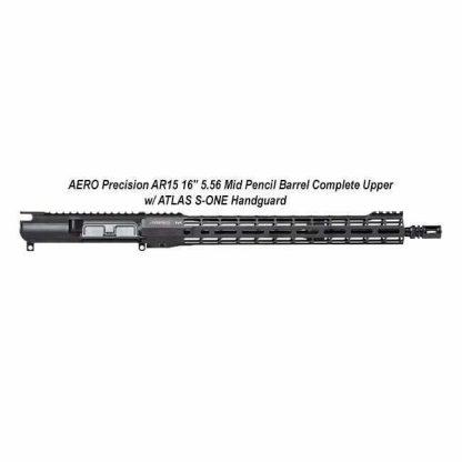 "AERO Precision AR15 16"" 5.56 Mid Pencil Barrel Complete Upper w/ ATLAS S-ONE Handguard, APAR610505M39, in Stock, For Sale"