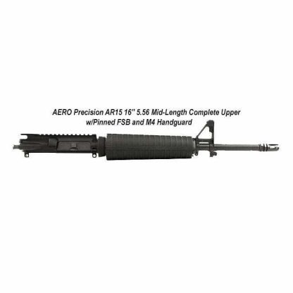 "AERO Precision AR15 16"" 5.56 Mid-Length Complete Upper w/Pinned FSB and M4 Handguard, APAR505631, in Stock, For Sale"