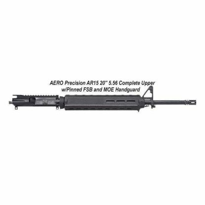 """AERO Precision AR15 20"""" 5.56 Complete Upper w/Pinned FSB and MOE Handguard, Black, APPG502501M66, in Stock, For Sale"""