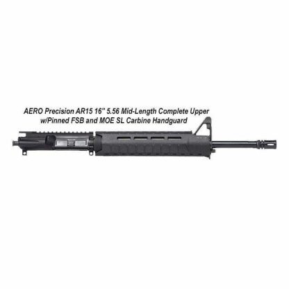 """AERO Precision AR15 16"""" 5.56 Mid-Length Complete Upper w/Pinned FSB and MOE SL Carbine Handguard, Black, APPG502504M65, in Stock, For Sale"""