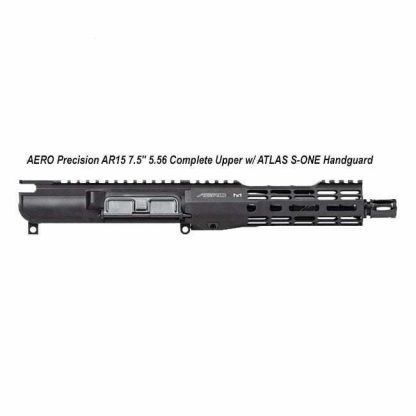 "AERO Precision AR15 7.5"" 5.56 Complete Upper w/ ATLAS S-ONE Handguard, APAR610501M0, in Stock, For Sale"