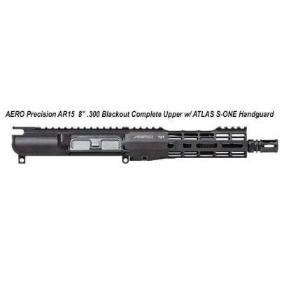 "AERO Precision AR15 8"" .300 Blackout Complete Upper w/ ATLAS S-ONE Handguard, APAR610501M1, in Stock, For Sale"